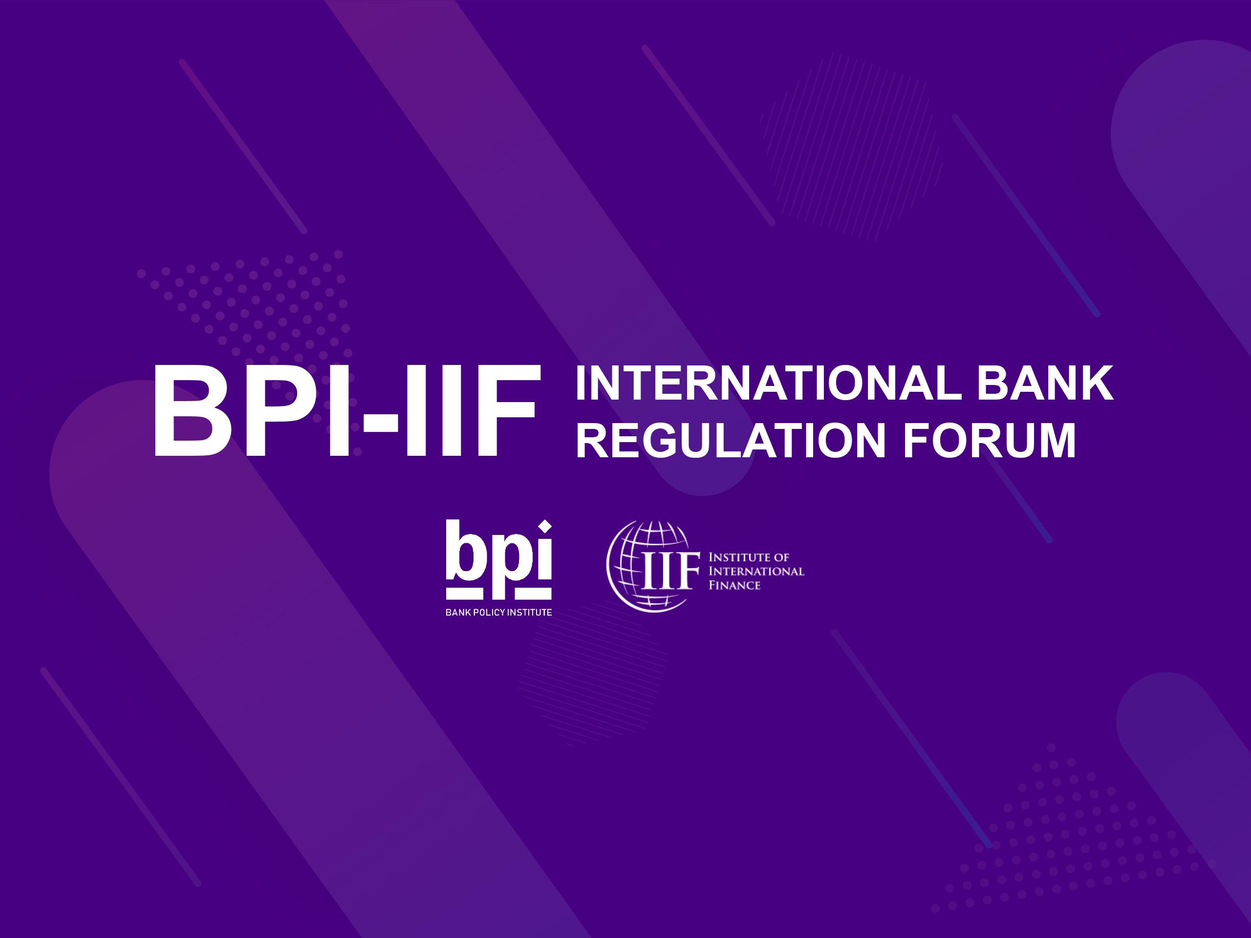 2021 BPI-IIF International Bank Regulation Forum